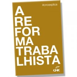 CNC EXPLICA - Reforma Trabalhista